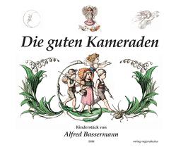 Die guten Kameraden von Bassermann,  Alfred, Halbaur,  Heidrun