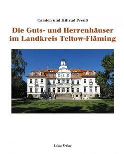 Die Guts- und Herrenhäuser im Landkreis Teltow-Fläming von Preuß,  Carsten, Preuß,  Hiltrud