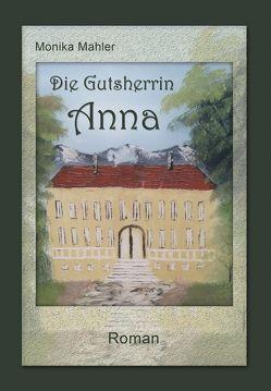 Die Gutsherrin Anna von Mahler,  Monika
