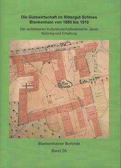 Die Gutswirtschaft im Rittergut Schloss Blankenhain von 1880 bis 1918 von Stier,  Falk T.