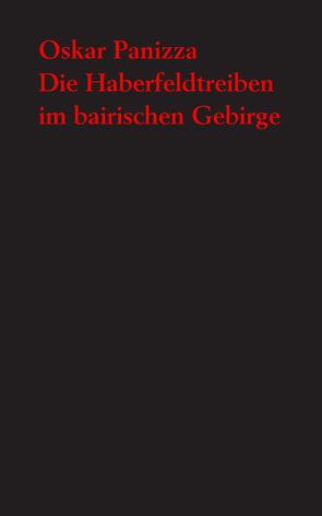 Die Haberfeldtreiben im bairischen Gebirge von Panizza,  Oskar