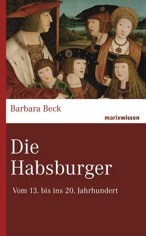 Die Habsburger von Beck,  Barbara