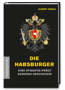 Die Habsburger von Stähli,  Albert