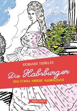 Die Habsburger von Trinkler,  Reinhard