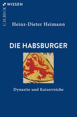 Die Habsburger von Heimann,  Heinz-Dieter