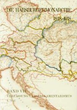 Die Habsburgermonarchie 1848-1918 / Band VII/1: Verfassung und Parlamentarismus von Rumpler,  Helmut, Urbanitsch,  Peter