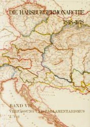 Die Habsburgermonarchie 1848-1918 / Band VII/2: Verfassung und Parlamentarismus von Rumpler,  Helmut, Urbanitsch,  Peter