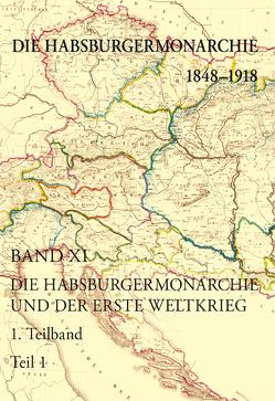 Die Habsburgermonarchie 1848-1918 / Die Habsburgermonarchie 1848-1918 Band XI/1 von Rumpler,  Helmut