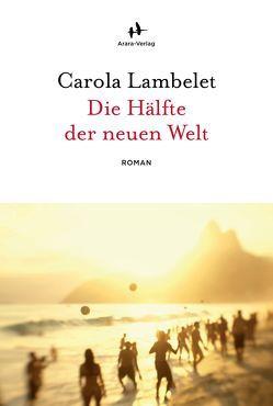 Die Hälfte der neuen Welt von Lambelet,  Carola
