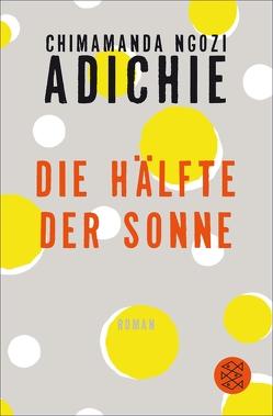Die Hälfte der Sonne von Adichie,  Chimamanda Ngozi, Schwaab,  Judith