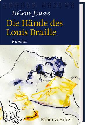 Die Hände des Louis Braille von Cavalli,  Christine, Jousse,  Hélène