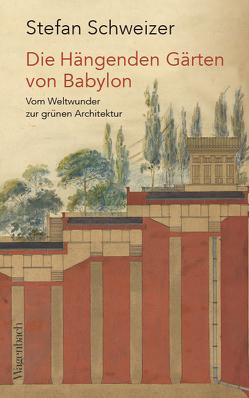 Die Hängenden Gärten von Babylon von Maier-Solgk,  Frank, Schweizer,  Stefan