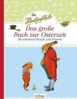 Die Häschenschule: Die Häschenschule – Das große Buch zur Osterzeit von Koch-Gotha,  Fritz