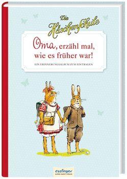 Die Häschenschule: Oma, erzähl mal, wie es früher war! von Koch-Gotha,  Fritz, Sixtus,  Albert