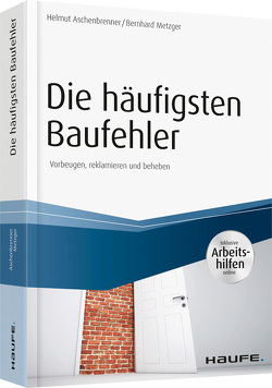 Die häufigsten Baufehler – inkl. Arbeitshilfen online von Aschenbrenner,  Helmut, Metzger,  Bernhard