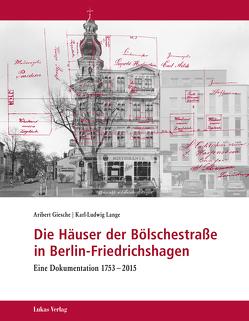 Die Häuser der Bölschestraße in Berlin-Friedrichshagen von Giesche,  Aribert, Lange,  Karl-Ludwig