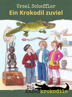 Die Hafenkrokodile: Ein Krokodil zu viel von Fienieg,  Annette, Scheffler,  Ursel