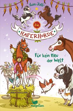 Die Haferhorde – Für kein Heu der Welt – Band 10 von Dulleck,  Nina, Kolb,  Suza