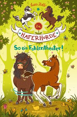 Die Haferhorde – So ein Fohlentheater! – Band 8 von Dulleck,  Nina, Kolb,  Suza