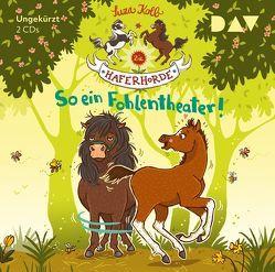 Die Haferhorde – Teil 8: So ein Fohlentheater! von Dietrich,  Bürger Lars, Dulleck,  Nina, Kolb,  Suza