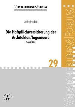 Die Haftpflichtversicherung der Architekten/Ingenieure von Bach,  Peter, Garbes,  Michael