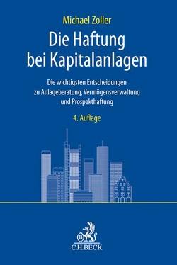 Die Haftung bei Kapitalanlagen von Zöller,  Michael
