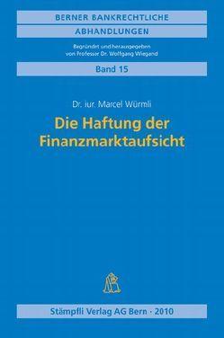 Die Haftung der Finanzmarktaufsicht von Würmli,  Marcel