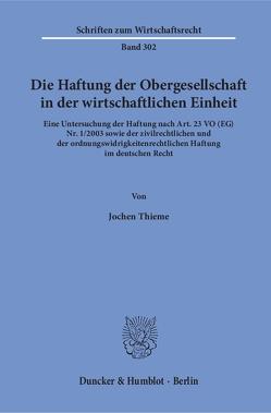 Die Haftung der Obergesellschaft in der wirtschaftlichen Einheit. von Thieme,  Jochen
