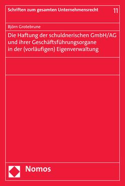 Die Haftung der schuldnerischen GmbH/AG und ihrer Geschäftsführungsorgane in der (vorläufigen) Eigenverwaltung von Grotebrune,  Björn