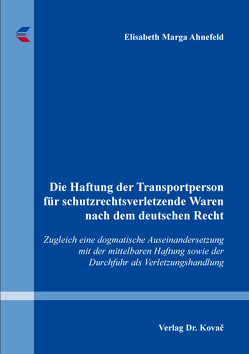 Die Haftung der Transportperson für schutzrechtsverletzende Waren nach dem deutschen Recht von Ahnefeld,  Elisabeth Marga