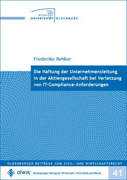 Die Haftung der Unternehmensleitung in der Aktiengesellschaft bei Verletzung von IT-Compliance-Anforderungen von Rehker,  Frederike