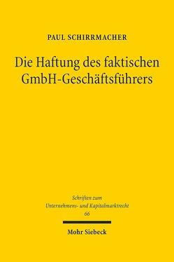 Die Haftung des faktischen GmbH-Geschäftsführers von Schirrmacher,  Paul