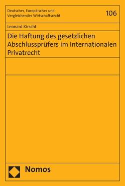 Die Haftung des gesetzlichen Abschlussprüfers im Internationalen Privatrecht von Kirscht,  Leonard