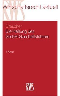 Die Haftung des GmbH-Geschäftsführers von Drescher,  Ingo