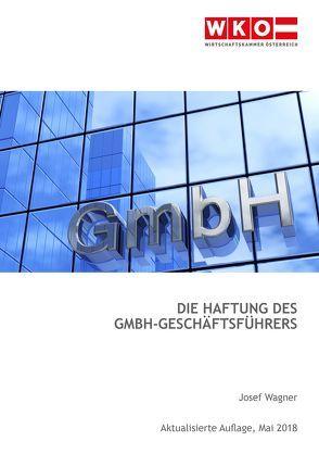 Die Haftung des GmbH-Geschäftsführers von Wagner,  Josef