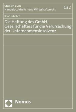Die Haftung des GmbH-Gesellschafters für die Verursachung der Unternehmensinsolvenz von Schober,  René