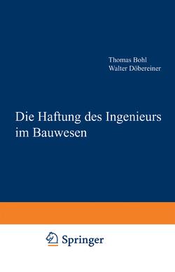 Die Haftung des Ingenieurs im Bauwesen von Thomas,  Bohl