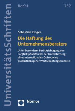 Die Haftung des Unternehmensberaters von Kröger,  Sebastian
