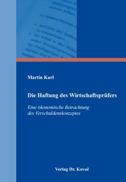 Die Haftung des Wirtschaftsprüfers von Karl,  Martin