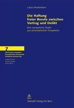 Die Haftung freier Berufe zwischen Vertrag und Delikt von Heckendorn,  Lukas