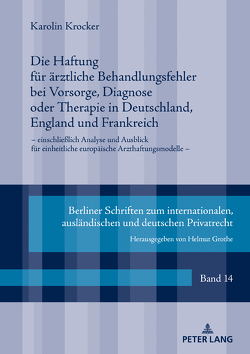 Die Haftung für ärztliche Behandlungsfehler bei Vorsorge, Diagnose oder Therapie in Deutschland, England und Frankreich von Krocker,  Karolin