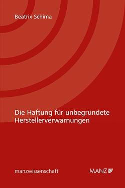 Die Haftung für unbegründete Herstellerverwarnungen von Schima,  Beatrix
