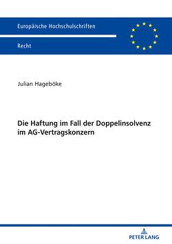 Die Haftung im Fall der Doppelinsolvenz im AG-Vertragskonzern von Hageböke,  Julian