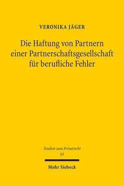 Die Haftung von Partnern einer Partnerschaftsgesellschaft für berufliche Fehler von Jäger,  Veronika