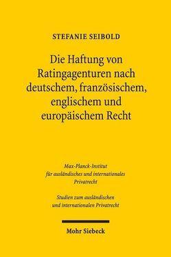 Die Haftung von Ratingagenturen nach deutschem, französischem, englischem und europäischem Recht von Seibold,  Stefanie