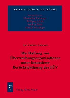 Die Haftung von Überwachungsorganisationen unter besonderer Berücksichtigung des TÜV von Lohmann,  Ann-Cathrine