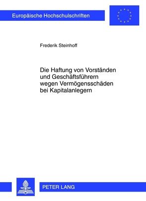 Die Haftung von Vorständen und Geschäftsführern wegen Vermögensschäden bei Kapitalanlegern von Steinhoff,  Frederik