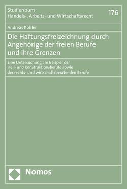 Die Haftungsfreizeichnung durch Angehörige der freien Berufe und ihre Grenzen von Koehler,  Andreas