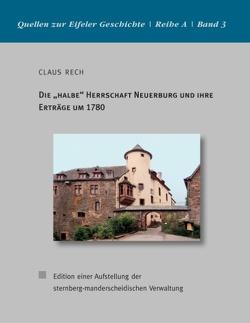 """Die """"halbe"""" Herrschaft Neuerburg und ihre Erträge um 1780 von Rech,  Claus"""