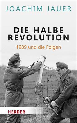 Die halbe Revolution von Jauer,  Joachim